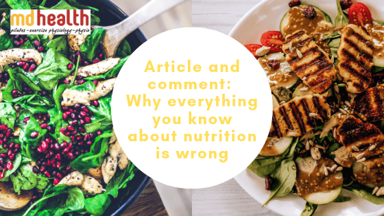 Article and Comment – Why everything you know about nutrition is wrong