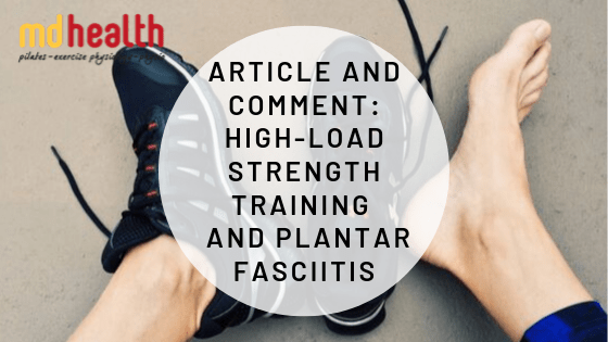 Article and Comment – Can high-load strength training improve outcomes in patients with plantar fasciitis?