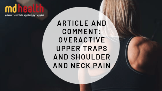 Article and Comment – Overactive Upper Traps and Shoulder and Neck Pain