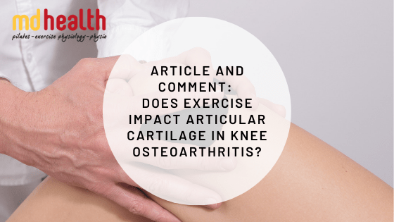 Article and Comment: Does exercise impact articular cartilage in knee osteoarthritis?